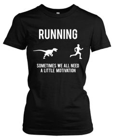 Womens Running Motivation Raptor Funny Dino T-Shirt to Motivate Runners