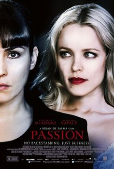 Directed by Brian De Palma. With Rachel McAdams, Noomi Rapace, Karoline Herfurth, Paul Anderson. The rivalry between the manipulative boss of an advertising agency and her talented protégée escalates from stealing credit to public humiliation to murder. Rachel Mcadams, Martin Scorsese, 2012 Movie, I Movie, Movie List, Stanley Kubrick, Alfred Hitchcock, New Movies, Good Movies