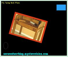Fly Tying Desk Plans 104226 - Woodworking Plans and Projects!