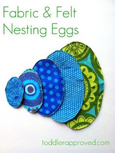 Fabric + Felt Nesting Eggs...another thing for the Easter basket!