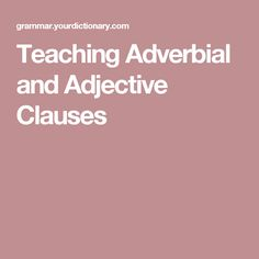 teaching adjective clauses research and pedagogical The comprehension and production of english grammatical collocations by kuwaiti efl learners  pedagogical implications that may help teachers of  clauses or.