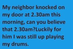 The Neighbor meme lol humor funny pictures funny photos funny Funny Images, Funny Photos, The Neighbor, What Do You Mean, Laughing So Hard, Knock Knock, Laugh Out Loud, The Funny, I Laughed