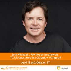 Join Michael J. Fox as he answers your questions in a live Google+ Hangout on Monday April 15 at 2 PM EST. Submit your question for Michael J. Fox and it may be shared during our live Google Hangout.
