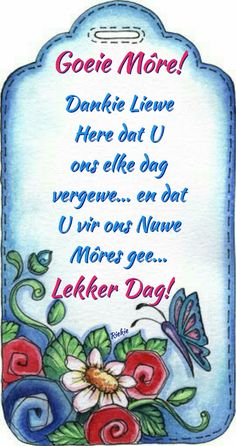 Good Morning Wishes, Good Morning Quotes, Lekker Dag, Goeie Nag, Goeie More, Afrikaans Quotes, Bullet Journal, Messages, Words