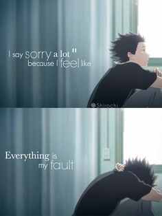 Sauce ⇒ A Silent Voice Hi Guys!I'm Shirochi^^I edit Anime Quotes I take requests really Seldom I'm still new to Pinterest but I hope we'll all get along well c: