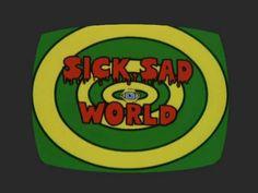 MTV's Daria. Sick Sad World was her favourite TV programme. Daria was mine!