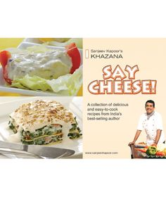 Say Cheese! A compilation of delicious recipes that will bring a smile on your face and say cheese!