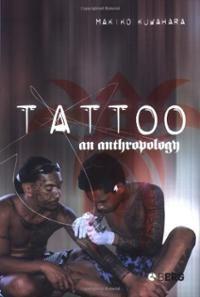 Tattoo : an anthropology / Makiko Kuwahara