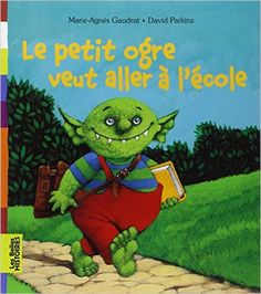 Le petit ogre veut aller à l'école (Période 1) GS | La Maternelle De Wendy French Class, Teaching French, Educational Activities, Book Activities, Clever Kids, Book Review Blogs, Math Books, French Immersion, Inner Child