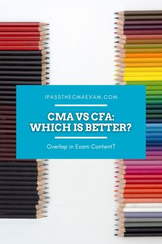 Ready to get certification but lack the core education and training required? Compare the #CMA and the CFA here.  #CMAExam #accountant