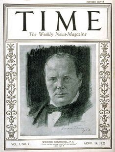 TIME Cover - Vol. 1 Nº 7: Winston Churchill | Apr. 14, 1923                  http://en.wikipedia.org/wiki/Winston_Churchill