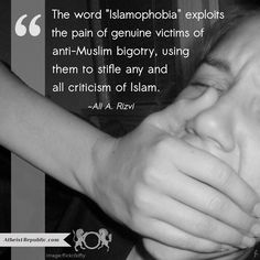 """The word """"Islamophobia"""" exploits the pain of genuine victims of anti-Muslim bigotry, using them to stifle any and all criticism of Islam."""