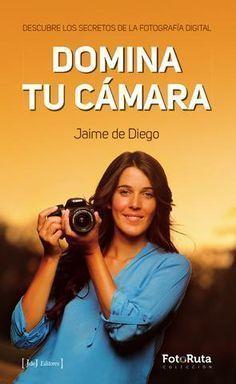 DOMINA TU CÁMARA. Descubre los secretos de la fotografía digital Si es la primera vez que manejas una cámara o llevas tiempo disparando y aún no te has atrevido con el modo manual, si quieres conseguir fotografías espectaculares... ¡Éste es tu libro con el que podrás descubrir todos los secretos de tu cámara! El fotógrafo profesional Jaime de Diego te enseñará desde cero todo lo que necesitas para adentrarte en el mundo de la fotografía digital de manera práctica, clara y amena. No