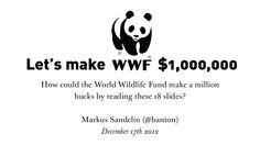 Help me make a million bucks for WWF!