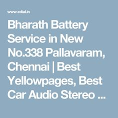 Bharath Battery Service in New No.338 Pallavaram, Chennai | Best Yellowpages, Best Car Audio Stereo Sale Service, India