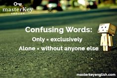 Different #meanings, only and alone. #english #inglés #vocabulary #vocabulario #grammar #gramática #teaching  #HappyWednesday