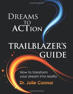 Pursue your passion. Here's how: Dreams to Action Trailblazer's Guide by Dr. Julie Connor, http://www.amazon.com/dp/0991487206/ref=cm_sw_r_pi_dp_j8J-sb0G7KQEK1P5