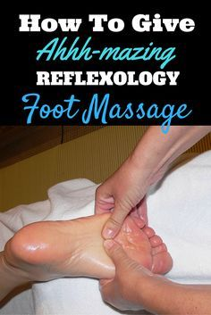 How To Give Reflexology Foot Massage