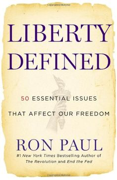 Liberty Defined: 50 Essential Issues That Affect Our Freedom by Ron Paul,http://www.amazon.com/dp/1455501441/ref=cm_sw_r_pi_dp_edI0sb154463Z56B