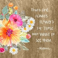 Love Matisse, these flowers and the quote Matisse, Inspirational Quotes, Create, Link, Illustration, Flowers, Projects, Blog, Art