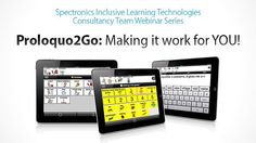 Proloquo2Go: Making it work for you!. Complete webinar to learn how to make Proloquo2Go work for you