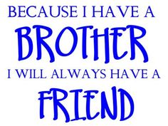 I Love My Brother idc what others think of him he's still my big brother I love you brother 😍😘 Cute Quotes, Great Quotes, Quotes To Live By, Inspirational Quotes, Love My Brother Quotes, I Love My Brother, Sister Quotes, Brother Sister, Just Love