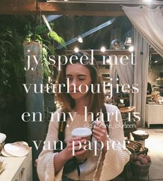 Jy speel met vuurhoutjies en my hart is van papier Lyric Quotes, Me Quotes, Qoutes, Lyrics, More Words, Kind Words, Afrikaanse Quotes, Favorite Quotes, Language