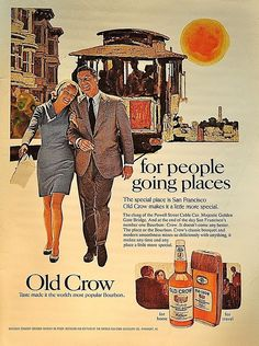 "1969 Old Crow Bourbon ""for People Going Places""   Going to the hospital, to the drunk tank, etc..."