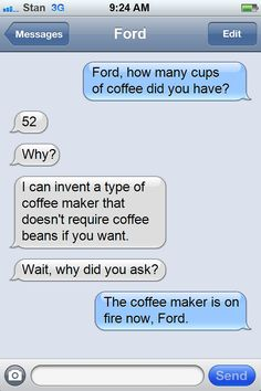 Gravity Falls Texting : Photo. >> as I a fiddauthor shipper all I can imagine is Fidd sending this text to ford