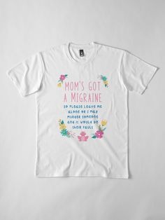 """""""MOM HAS A MIGRAINE PUBLIC NOTICE"""" T-shirt by Madjack66 