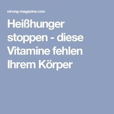 Heißhunger stoppen - diese Vitamine fehlen Ihrem Körper
