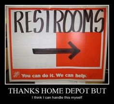 I think I can handle this myself… this is hilarious because I work for Home Depot.