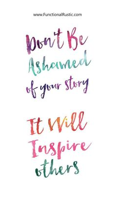 Don't be ashamed of your story. It will inspire others. www.FunctionalRustic.com #quote #quoteoftheday #motivation #inspiration #quotes #diy #functionalrustic #homestead #rustic #pallet #pallets #rustic #handmade #craft #affirmation #michigan #puremichigan #repurpose #recycle #dreamers #country #sobriety #barn #strongwoman #inspirational #quotations #success #goals #inspirationalquotes #quotations #strongwomenquotes #puremichigan #recovery #sober
