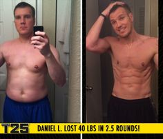 "Daniel L. lost 40 lbs in 2.5 rounds of Focus T25!    ""How could you not find time? It's 25 minutes of my day. I was almost 10% able to find time for T25 every day throughout the 10 weeks.""I have my athletic body that I had in high school!"""