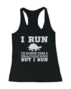 We totally understand that sometimes all you can do is try your very best to lead a healthier lifestyle and this graphic workout tank top displays a funny quote fit for those run but run slow. It come