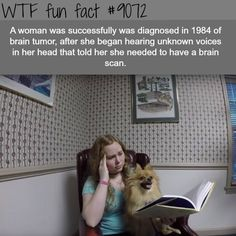 A woman was diagnosed in 1984 of brain tumor, after she began hearing unknown voices in her head that told her she needed to have a brain scan. Fun Facts Scary, Wow Facts, True Facts, Funny Facts, Funny Memes, Random Facts, Amazing Facts, Funny Tweets, Disney Princess Facts