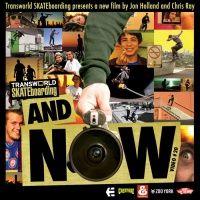 Vídeo completo com a participação de vários skatistas profissionais, And Now produção Transworld com Sean Malto, Nick Trapasso, Richie Jackson, Matt Miller, Kenny Hoyle, e David Gravette.
