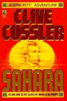 Sahara by Clive Cussler - This book started my Dirk Pitt addiction.
