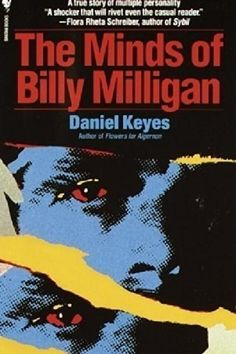 The Minds of Billy Milligan by Daniel Keyes | 22 Mindblowing Books For Anyone Who's Slightly Obsessed With True Crime