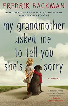 """My Grandmother Asked Me to Tell You She's Sorry by bestelling author of a Man Called Ove, Fredrik Backman. took a little to get into and def not as good as his first one """"a man called ove"""" I Love Books, New Books, Good Books, Books To Read, Ernst Hemingway, Best Fiction Books, Literary Fiction, Literature Books, A Man Called Ove"""