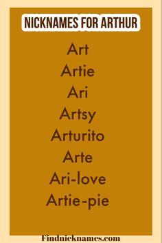 Nicknames for Arthur   Arthur Nicknames Cute Nicknames, Baby Names, Popular, Popular Pins, Kid Names, Most Popular
