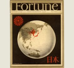 Fortune Magazine Cover Copyright 1936 Japan China Globe - Fortune Magazine was founded in 1929 as a distinguished and de luxe publication. We especially admire the outstanding graphic design and illustrations of the early era. Vintage Ads, Vintage Posters, Fortune Magazine, Art Deco Posters, Publication Design, One Dollar, Ad Art, Book Cover Design, Illustration Art