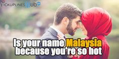 Malay Pick Up Lines