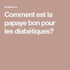 Comment est la papaye bon pour les diabétiques?