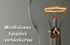 mindfulness, mindfulnes, mindfulness kurssi, mindfulness-kurssi, mindfulnes kurssi, mindfulnes-kurssi, mindfulness verkkokurssi, mindfulness-verkkokurssi, mindfulnes verkkokurssi, mindfulnes-verkkokurssi, mindfulnes, tietoisuustaidot, läsnäolo, tietoisuustaito, mbsr, meditaatio, tietoinen hyväksyvä läsnäolo, mindfulness-harjoitus, mindfulness-meditaatio, mindfulness-työ, mindfulness työ, mindfulness työpaikalla, mindfulness-työpaikalla, mindfulness työssä, mindfulness johtaja, mindful…
