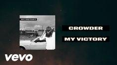 Crowder - My Victory (Lyric Video)