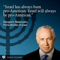 Benjamin Netanyahu quote--America Must be Pro-Israel!!! Or we Fall with every other nation!! Take heed Mr. President!!