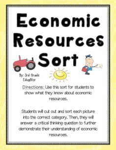 Economics Resource Sort from 3rd Grade Edug8tor on TeachersNotebook.com -  (6 pages)  - Students will sort 17 pictures into one of the three economic resources (natural, human, or capital). They will also answer a critical thinking question to further demonstrate understanding.