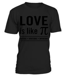 Love is Like Pi. Natural. Irrational. Important T-Shirts  Funny natural T-shirt, Best natural T-shirt