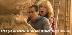 Galaxy Quest - Let's get out of here before one of those things kills Guy